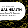 Thumbnail image for Let's Talk About Sexual Health to Support Sexual and Domestic Violence Prevention