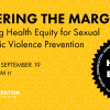 Thumbnail image for Centering the Margins: Advancing health equity for sexual and domestic violence prevention