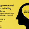 Thumbnail image for Reimagining Institutional Approaches to Ending Sexual Violence: Advancing organizational change with the Culture of Respect Collective