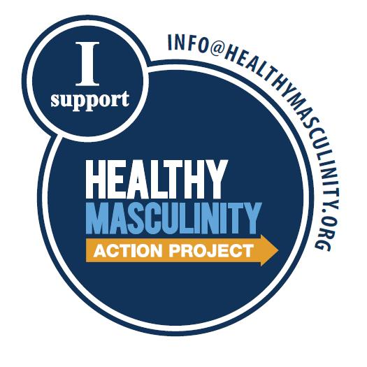 I support Healthy Masculinity Action Project