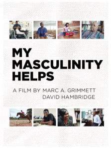 Thumbnail image for My Masculinity Helps: A film examining gender roles, masculinity, and power