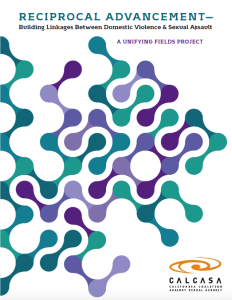 Cover of CALCASA report Reciprocal Advancement: Building Linakges between domestic violence and sexual assault