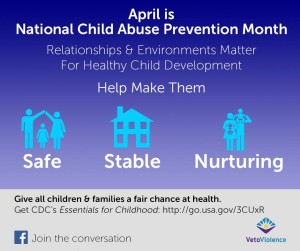 APril is national child abuse prevention month Safe Stable Nurturing