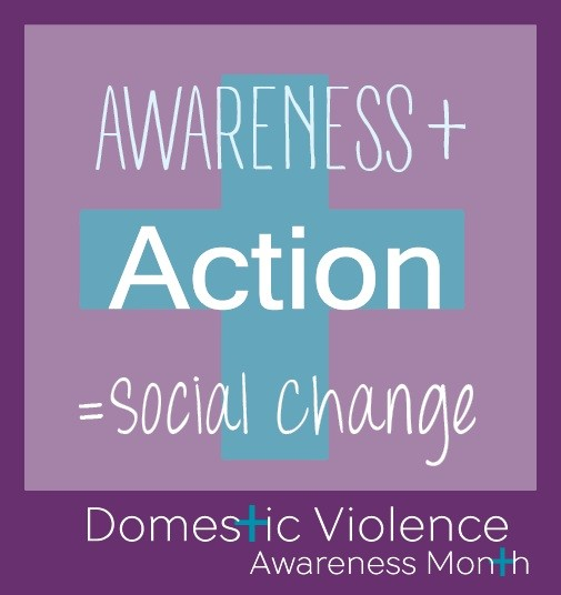 Awareness + Action = Social Change - Domestic Violence AWareness MOnth with + sign in blue with purple background