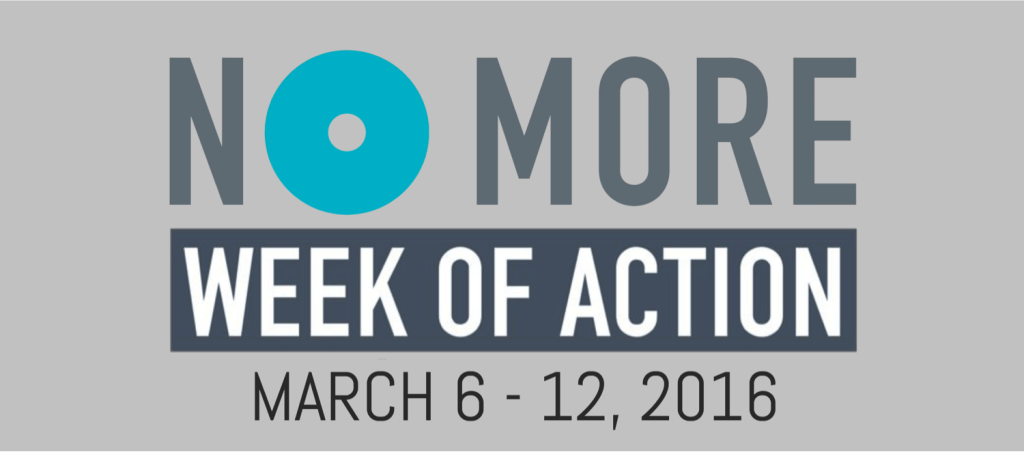 NO MORE Week of ACtion March 6-12, 2016