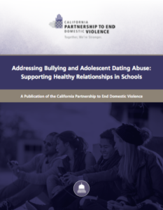 """Cover of the publication brief from the California Partnership to End Domestic Violence titled """"Addressing Bullying and Adolescent Dating Abuse: Supporting Healthy Relationships in Schools."""" The cover is purple."""