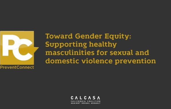 Toward Gender Equity: Supporting healthy masculinities for sexual and domestic violence prevention