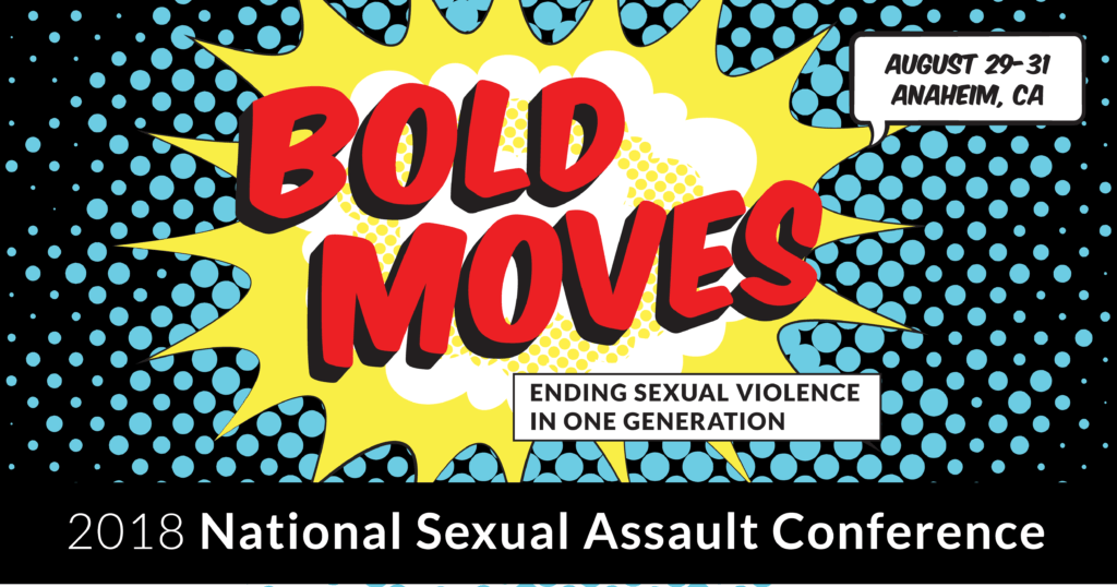 Comic book themed registration announcement. Dotted light blue background with the words BOLD MOVES in red sitting on a yellow sunburst shape. Contains the date August 29-31 and the words 2018 National Sexual Assault Conference running along the bottom in white type on a black background.
