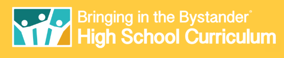 "Yellow background rectangle with the words ""Bringing in the Bystander High School Curriculum"" in white font."