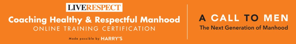 the words LIVERESPECT in black and orange font appear in an orange rectangle. Underneath, the words Coaching Healthy & Respectful Manhood appears in white font. A Call to Men logo appears on the right side.