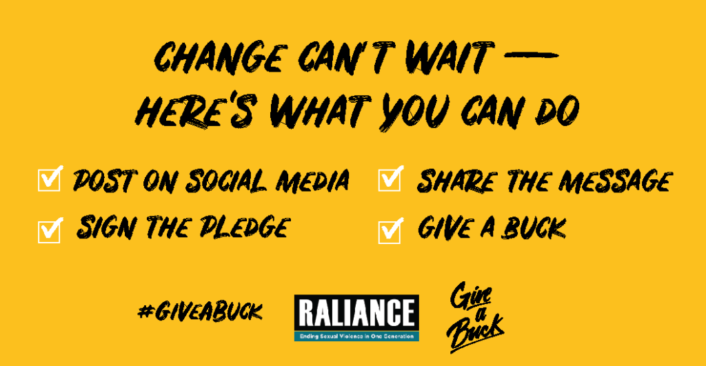 Black writing on yellow Background: Change can hardly wiat. Here what you can do. Post on Social media. Take the pledge. Share the Message, Give a Buck