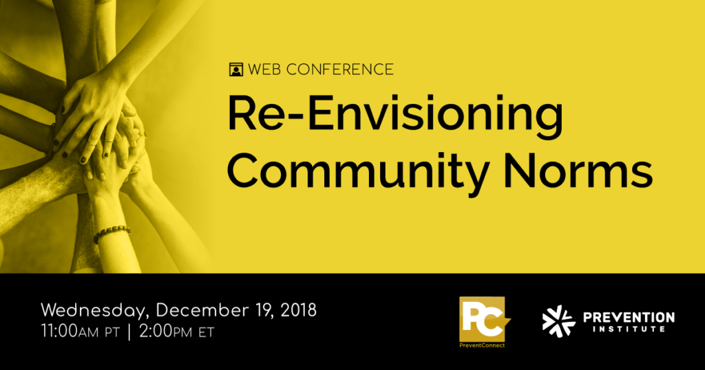 """Yellow image background of several hands on top of each other like when athletes """"break"""" from a huddle. Web conference title: Re-envisioning community norms: social norms change as a sexual and domestic violence prevention strategy. Wednesday December 19th 11 AM-12:30 PM PT, 2 PM-3:30 PM ET"""