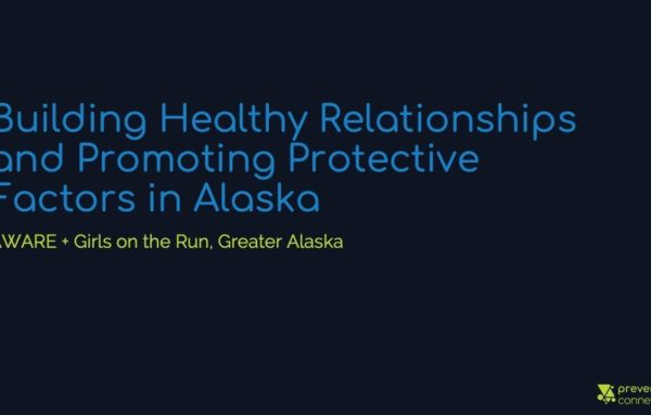 Building Healthy Relationships and Promoting Protective Factors in Alaska