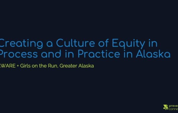 Creating a Culture of Equity in Process and in Practice in Alaska