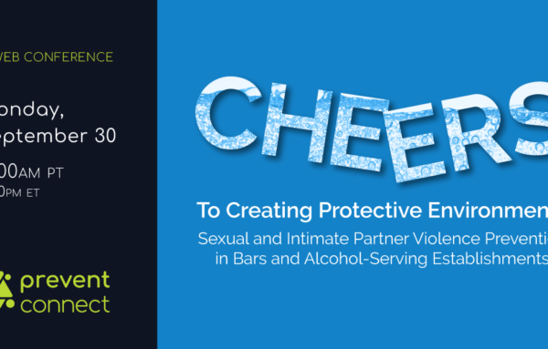 Cheers to Creating Protective Environments: Sexual and Intimate Partner Violence Prevention in Bars and Alcohol-Serving Establishments