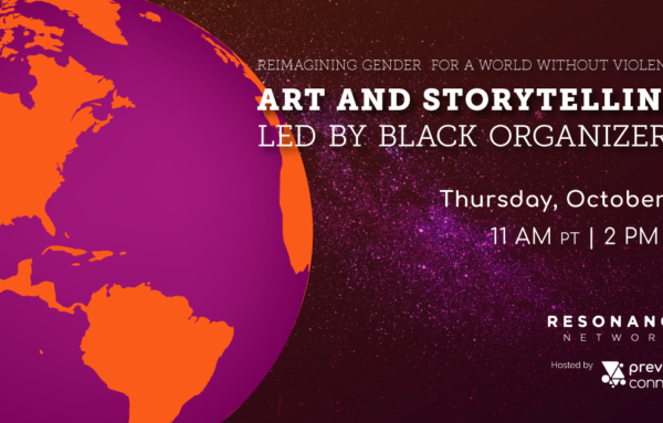 Reimagining Gender for a World Without Violence: Art and Storytelling Led by Black Organizers
