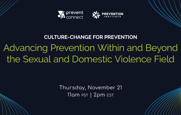 Culture-change for Prevention: Advancing Prevention Within and Beyond the Sexual and Domestic Violence Field