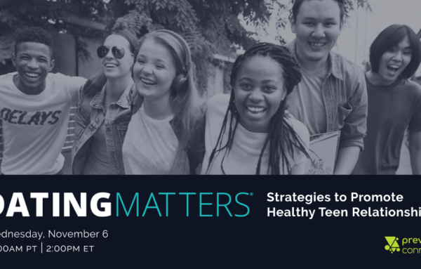 Dating Matters: Strategies to Promote Healthy Teen Relationships