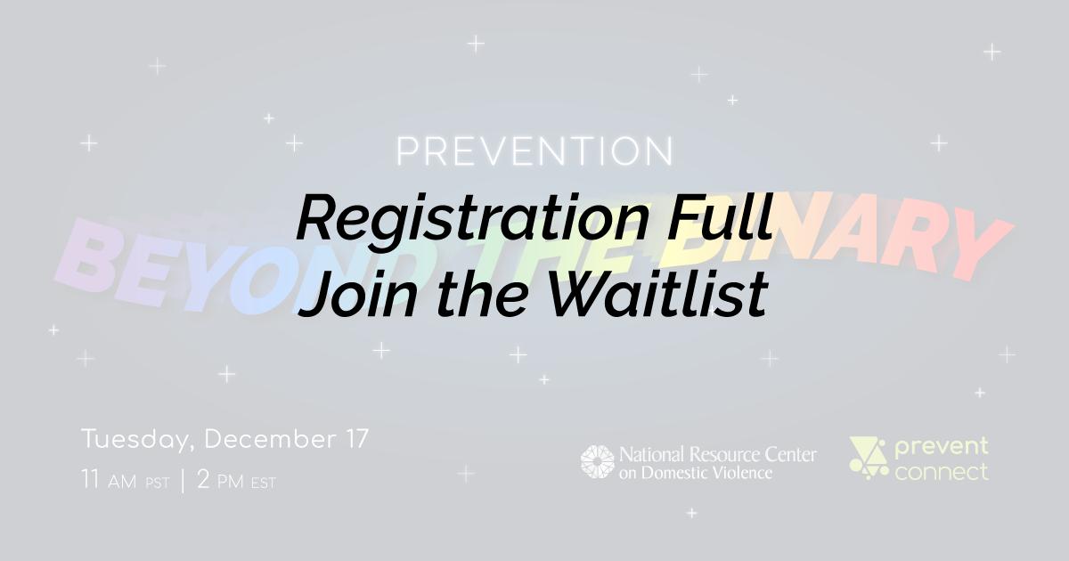 Registration full, join the waitlist: https://www.surveymonkey.com/r/WaitListPreventionBeyondTheBinary