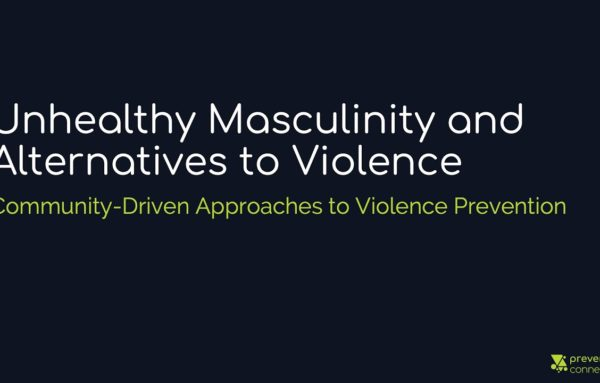 Unhealthy Masculinity and Alternatives to Violence