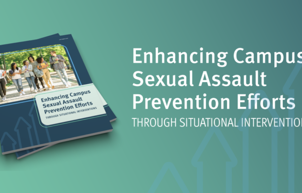 Preventing Sexual Assault on Campus Through Situational Prevention
