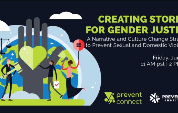 Creating Stories for Gender Justice: A Narrative and Culture Change Strategy to Prevent Sexual and Domestic Violence