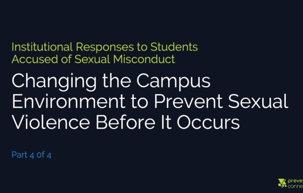 Institutional Responses to Students Accused of Sexual Misconduct: Changing the Campus Environment to Prevent Sexual Violence Before It Occurs
