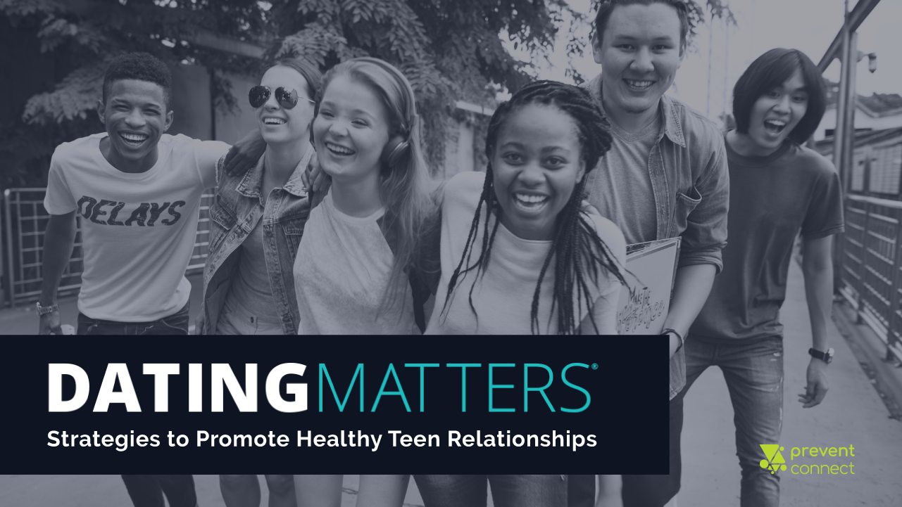 Black and white image of youth smiling and walking together. Text reads: Dating Matters: Strategies to Promote Healthy Teen Relationships
