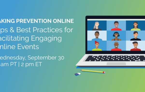 Repeat Session! Taking Prevention Online: Tips & Best Practices for Facilitating Engaging Online Events