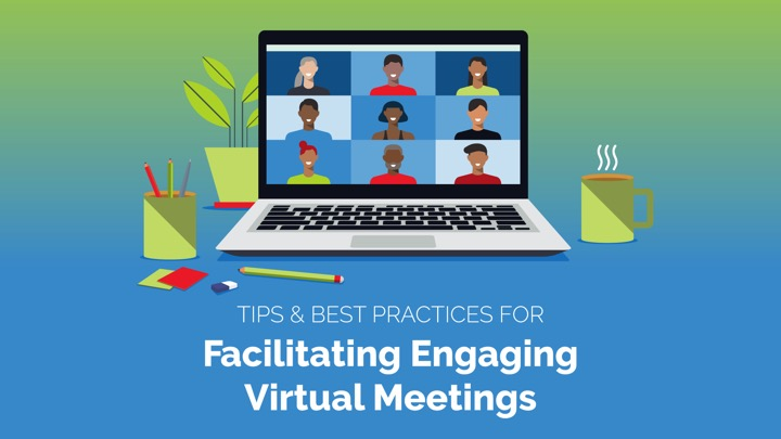 Tips and Best practices for facilitating engaging virtual meetings
