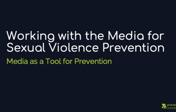 Working with the Media for Sexual Violence Prevention: Media as a Tool for Prevention