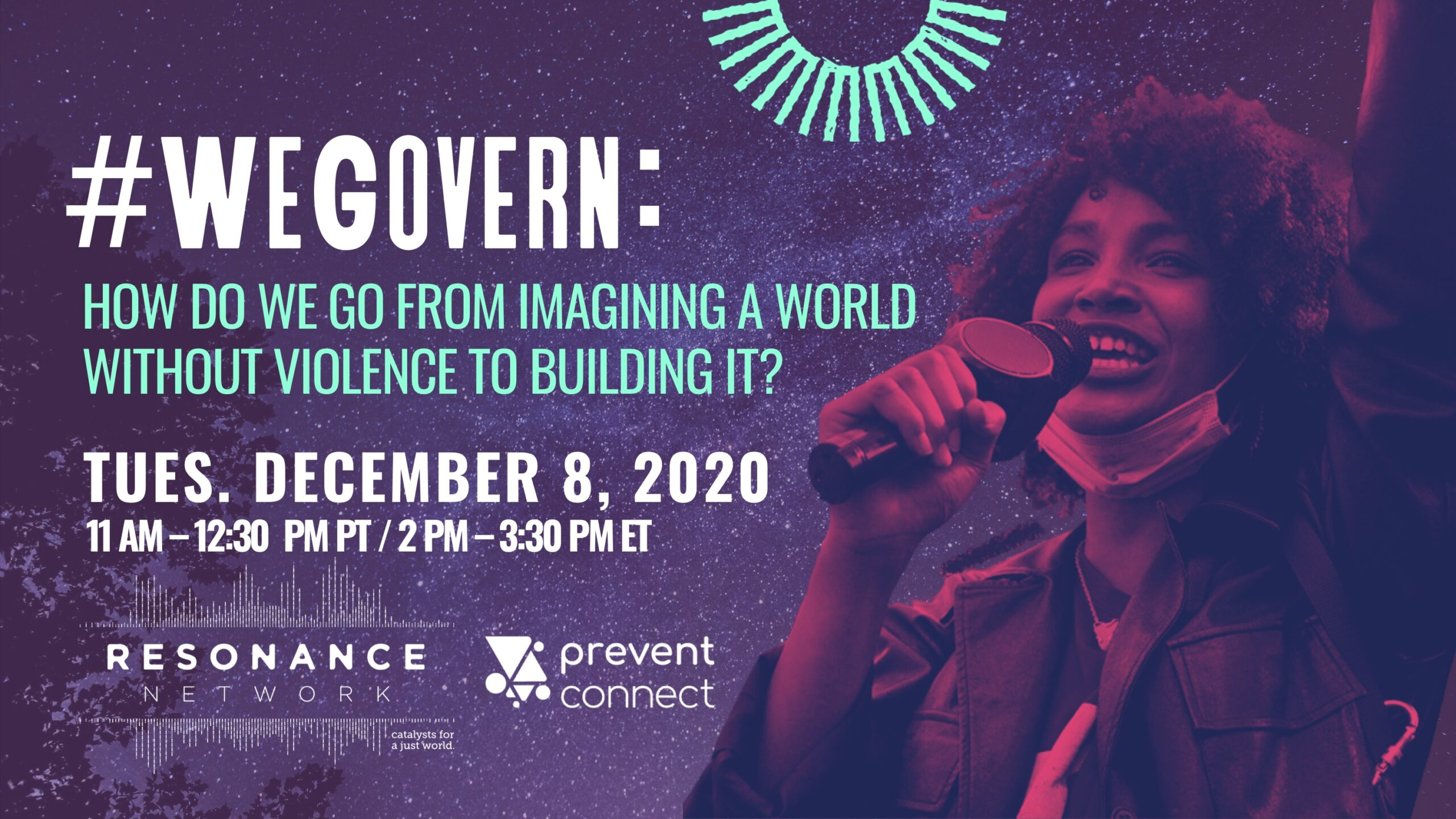 #WeGovern: How do we go from imagining a world without violence to building it? Tues. December 8, 2020 11 AM-12:30 PM PT/2 PM-3:30 PM ET