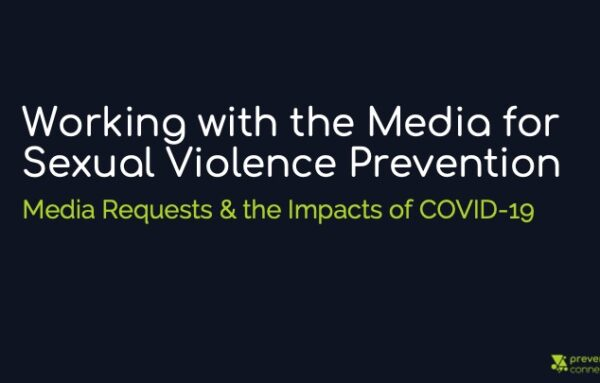 Working with the Media for Sexual Violence Prevention: Media Requests & the Impacts of COVID-19