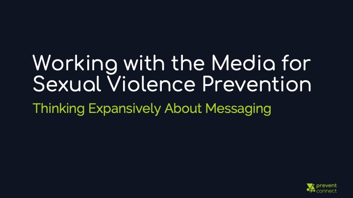 Working with the media for sexual violence prevention: Thinking expansively about messaging