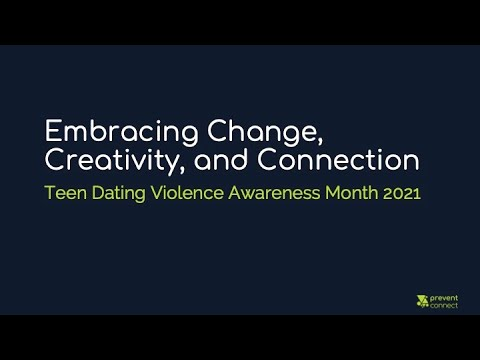 Embracing Change, Creativity, and Connection: Teen Dating Violence Awareness Month 2021