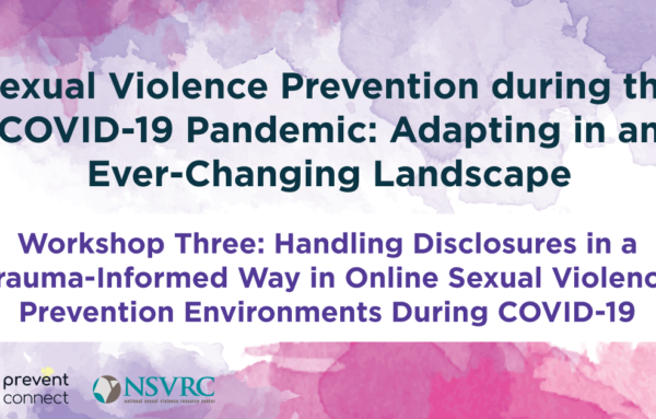 Handling Disclosures in a Trauma-Informed Way in Online Sexual Violence Prevention Environments During COVID-19