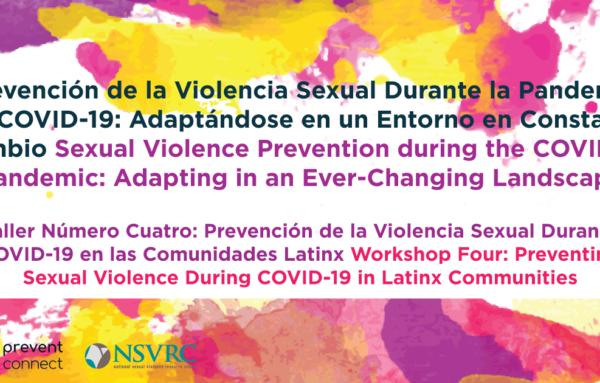 Prevención de la Violencia Sexual Durante COVID-19 en las Comunidades Latinx / Preventing Sexual Violence During COVID-19 in Latinx Communities
