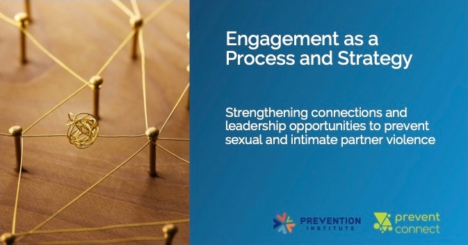 Engagement as a process and strategy: Strengthening connections and leadership opportunities to prevent sexual and intimate partner violence