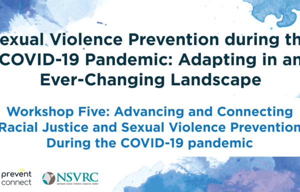 Advancing and connecting racial justice and sexual violence prevention during the COVID-19 pandemic