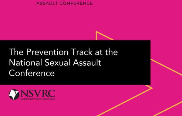 Reflections from the 2021 National Sexual Assault Conference Prevention Track