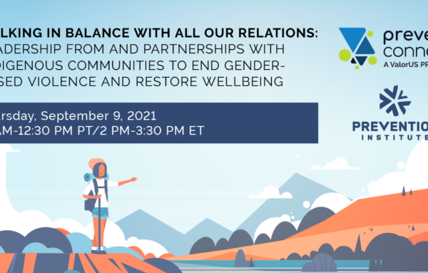 Walking in balance with all our relations: Leadership from and partnerships with Indigenous communities to end gender-based violence and restore wellbeing
