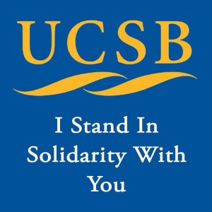 UCSB - I stand in solidarity with you