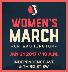 Women's March on Washington January 21, 2017 10am Independence Avenue and THird St SW