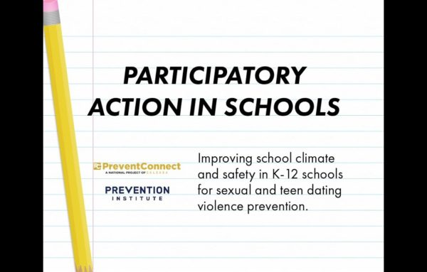 Participatory Action in Schools: Improving school climate and safety in K-12 schools for sexual and teen dating violence prevention