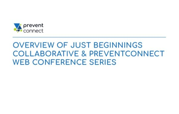 Overview of Just Beginnings Collaborative & PreventConnect Web Conference Series