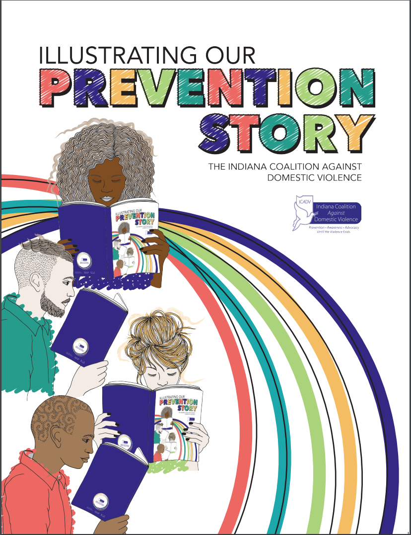 """Text says """"Illustrating Our Prevention Story, The Indiana Coalition Against Domestic Violence."""" Large, colorful, overlapping semicircles encompass 4 diverse people reading the Prevention Storybook"""