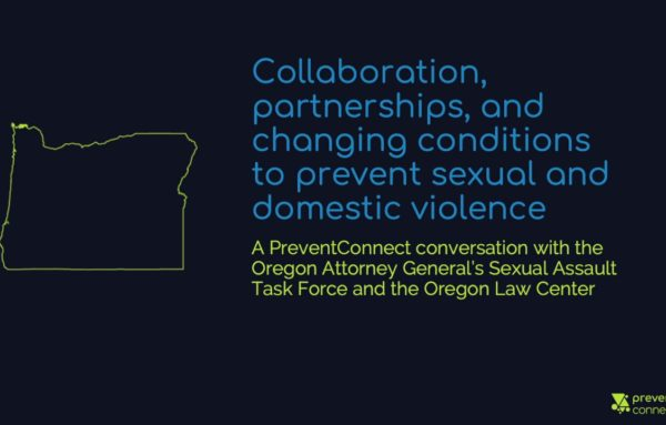 Collaboration, partnerships, and changing conditions to prevent sexual and domestic violence