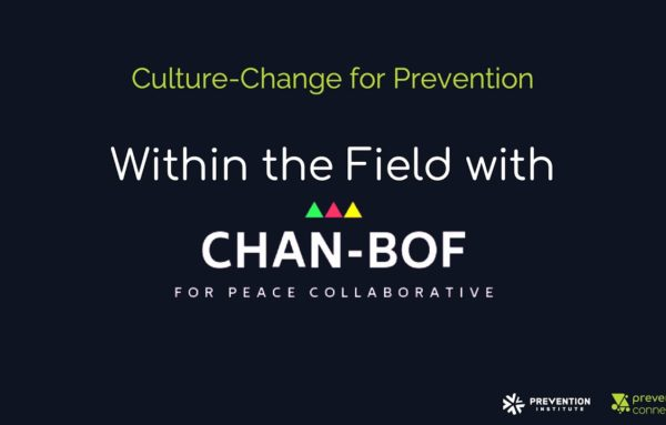 Culture-change for Prevention: Within the Field with CHAN-BOF