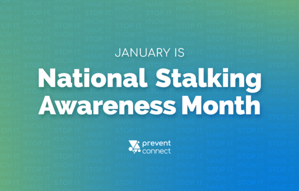 Stalking is a Form of Sexual and Intimate Partner Violence