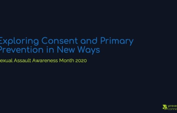 Exploring Consent and Primary Prevention in New Ways: SAAM 2020